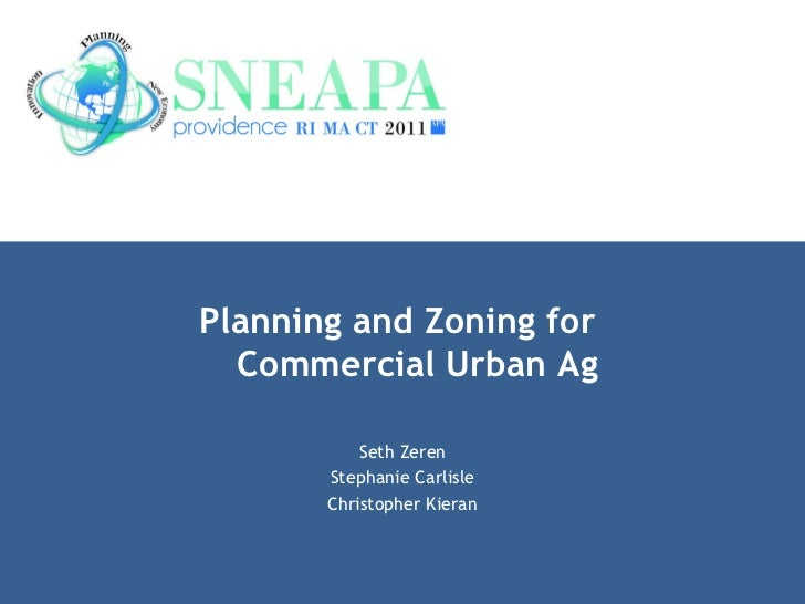 Planning and Zoning for  Commercial Urban Ag Seth Zeren Stephanie Carlisle Christopher Kieran