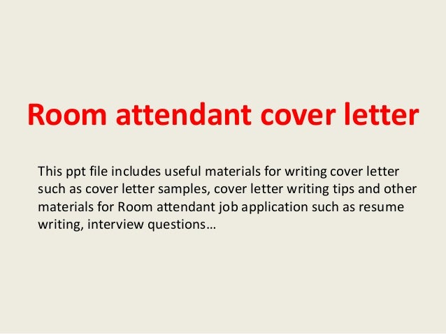 Room Attendant Cover Letter This Ppt File Includes Useful Materials For Writing Such As