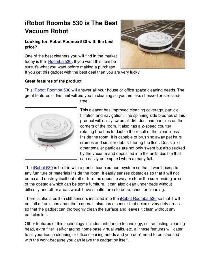 iRobot Roomba 530 is The BestVacuum RobotLooking for iRobot Roomba 530 with the bestprice?One of the best cleaners you wil...