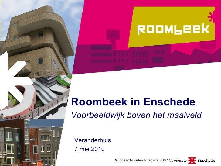 Roombeek in Enschede Voorbeeldwijk boven het maaiveld  Veranderhuis 7 mei 2010 Winnaar Gouden Piramide 2007