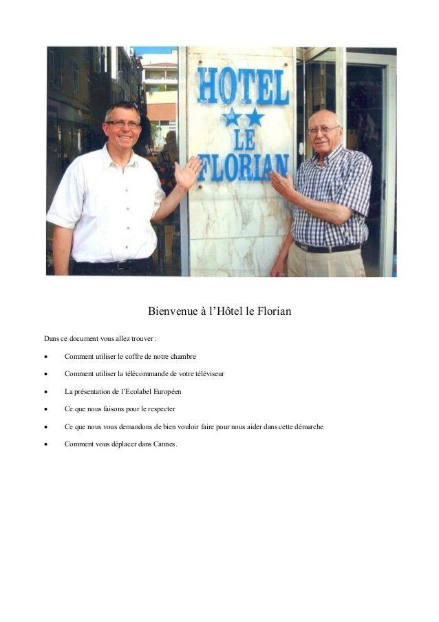 Bienvenue à l'Hôtel le Florian Dans ce document vous allez trouver :   Comment utiliser le coffre de notre chambre    Co...