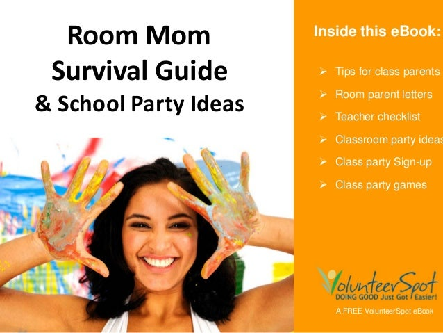 Class Parents Room Mom) Survival Guide  & School Party Ideas A FREE VolunteerSpot eBook  Tips for class parents  Room pa...