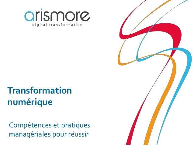 Transformation numérique Compétences et pratiques managériales pour réussir