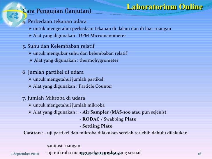 <ul><li>Cara Pengujian (lanjutan) </li></ul>2 September 2010 KUALIFIKASI RUANGAN 4. Perbedaan tekanan udara    untuk meng...