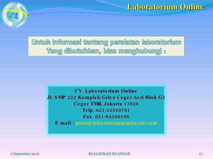 2 September 2010 KUALIFIKASI RUANGAN Laboratorium Online CV. Laboratorium Online Jl. SMP 222 Komplek Griya Ceger Asri Blok...