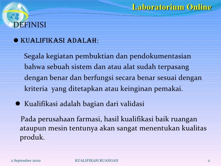 <ul><li>DEFINISI </li></ul><ul><li>   Kualifikasi adalah : </li></ul><ul><li>Segala kegiatan pembuktian dan pendokumentas...
