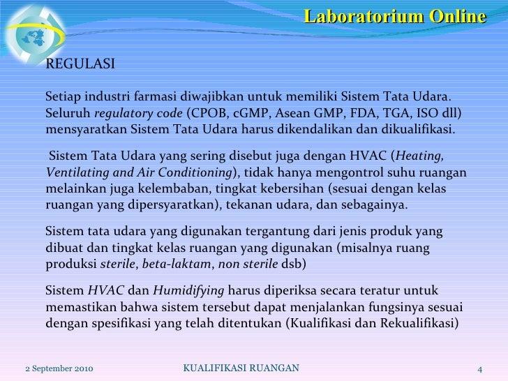 <ul><li>REGULASI </li></ul><ul><li>Setiap industri farmasi diwajibkan untuk memiliki Sistem Tata Udara. Seluruh  regulator...