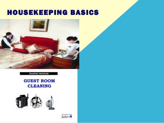 HOUSEKEEPING BASICS