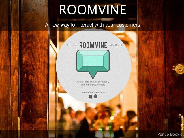 ROOMVINE A new way to interact with your customers Venue Booklet