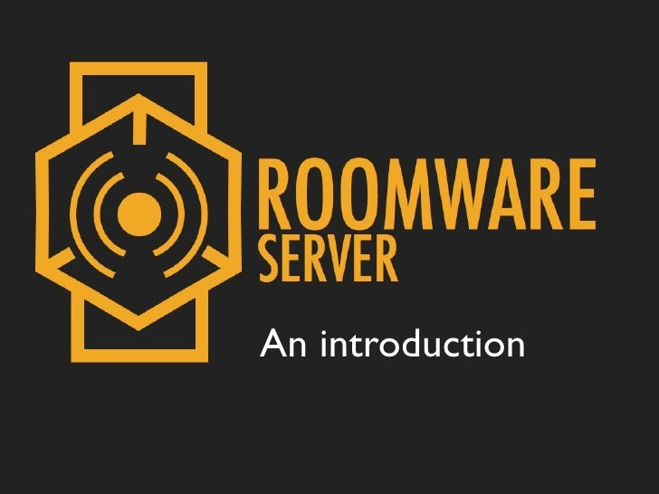 Roomware and the Internet of things                      An introduction   Peter Kaptein | Instant Interfaces | The RoomWa...