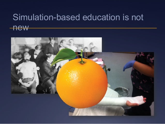 Simulation-based education is not new