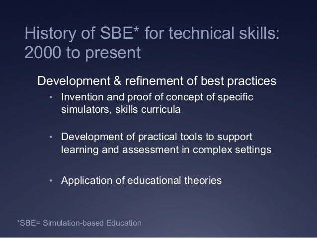 Development & refinement of best practices • Invention and proof of concept of specific simulators, skills curricula • D...