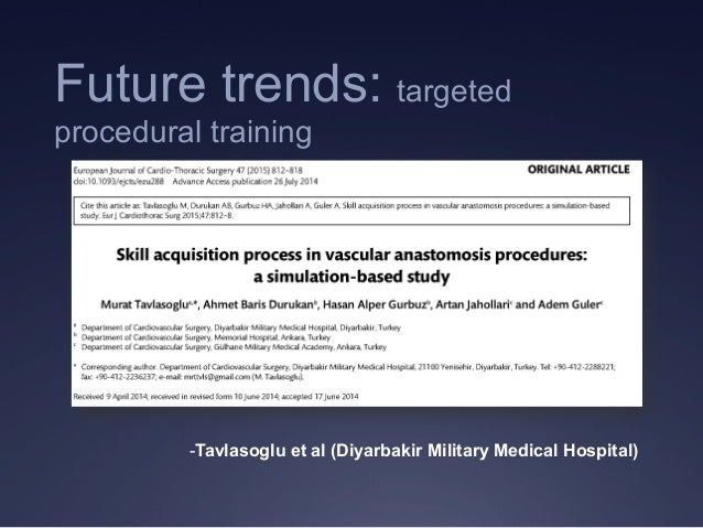 -Tavlasoglu et al (Diyarbakir Military Medical Hospital) Future trends: targeted procedural training
