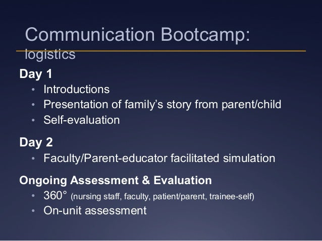 Day 1 • Introductions • Presentation of family's story from parent/child • Self-evaluation Day 2 • Faculty/Parent-educ...
