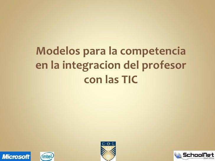 Modelos para la competencia en la integracion del profesor con las TIC