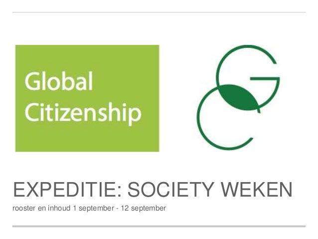 EXPEDITIE: SOCIETY WEKEN  rooster en inhoud 1 september - 12 september