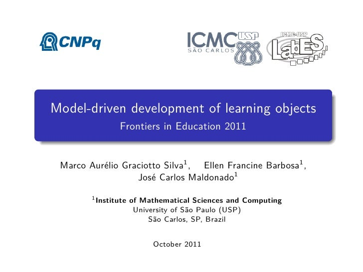 Model-driven development of learning objects                Frontiers in Education 2011 Marco Aurélio Graciotto Silva1 , E...