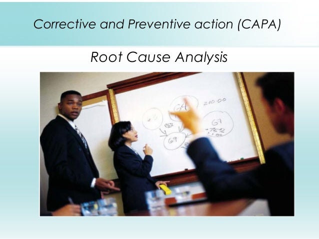 Corrective and Preventive action (CAPA) Root Cause Analysis