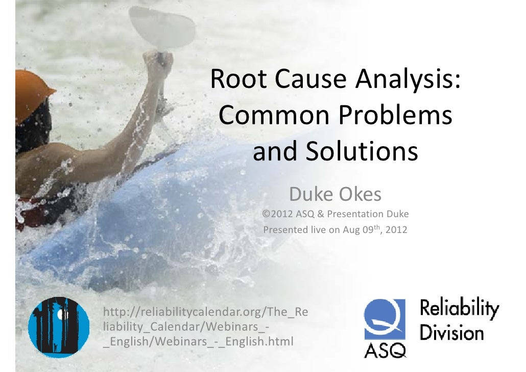 Root Cause Analysis:                    Root Cause Analysis:                    Common Problems                     Common...