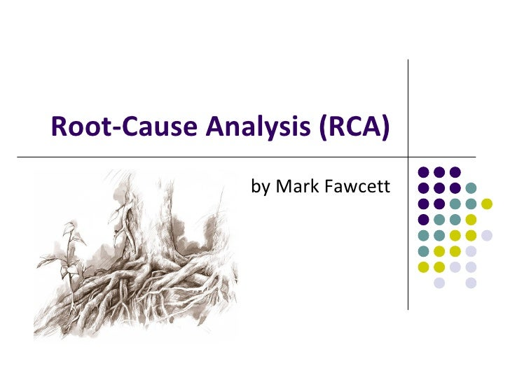 Root-Cause Analysis (RCA) by Mark Fawcett