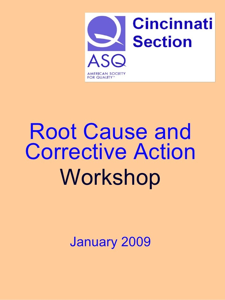 Root Cause and Corrective Action Workshop January 2009