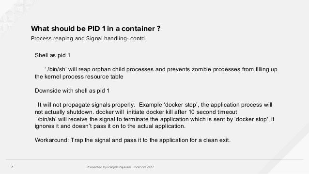 7 presented by ranjith rajaram rootconf 20177 what should be pid 1 in a