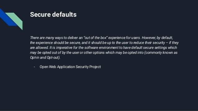 """Secure defaults There are many ways to deliver an """"out of the box"""" experience for users. However, by default, the experien..."""