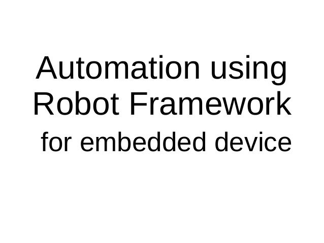 Automation using Robot Framework for embedded device