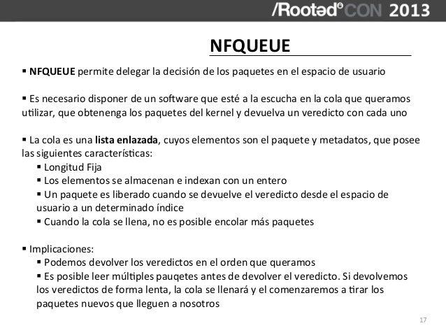 NFQUEUE§ NFQUEUE permite delegar la decisión de los paquetes en el espacio de usuario§ Es ...