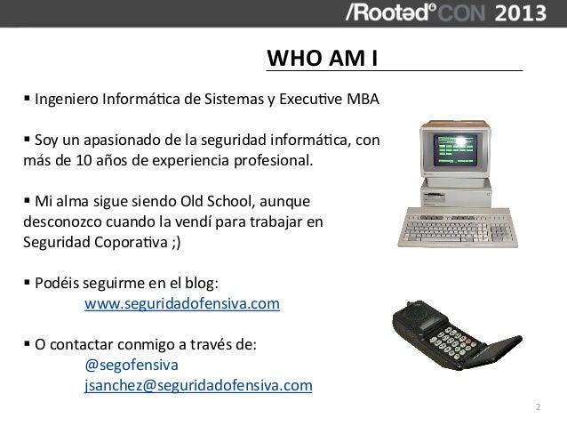 WHO AM I§ Ingeniero Informá,ca de Sistemas y Execu,ve MBA§ Soy un apasionado de la segurid...