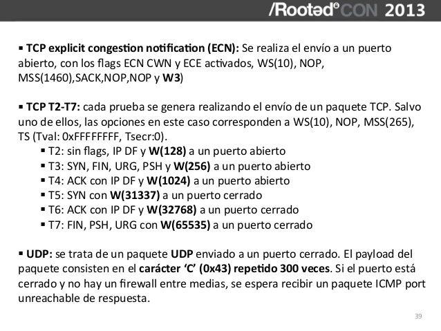§ TCP explicit congesBon noBficaBon (ECN): Se realiza el envío a un puerto abierto, con los...