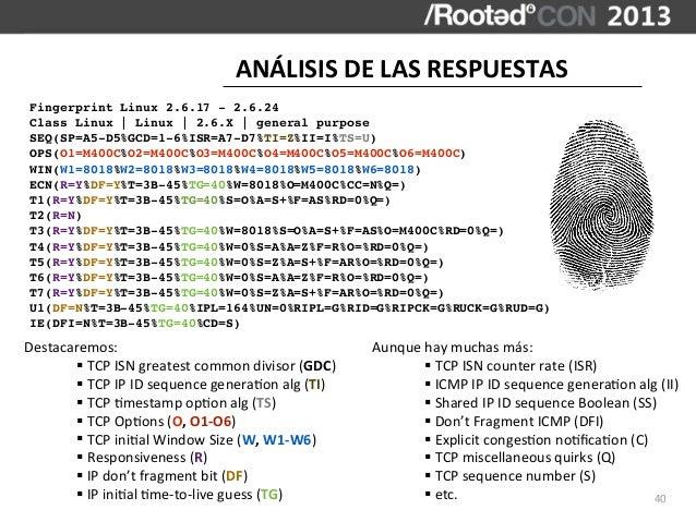 ANÁLISIS DE LAS RESPUESTAS Fingerprint Linux 2.6.17 - 2.6.24 Class Linux | Linux | 2.6.X | general purpose SEQ(SP=A5...