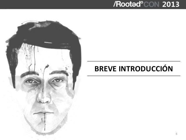 BREVE INTRODUCCIÓN                        6