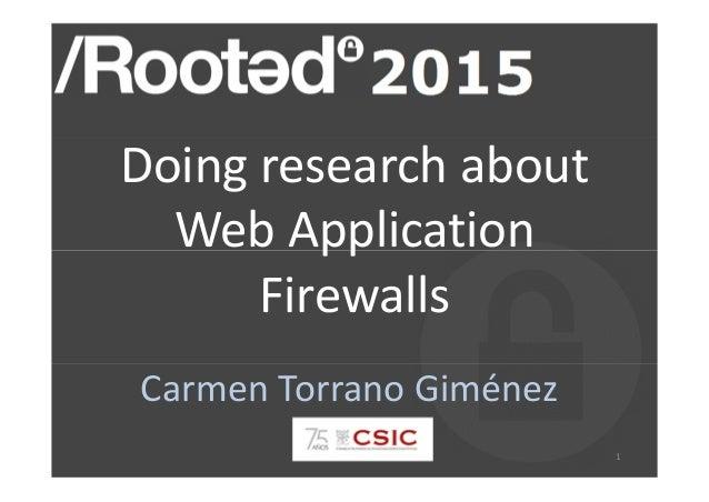 Doing research about WebApplication Firewalls CarmenTorrano Giménez 1
