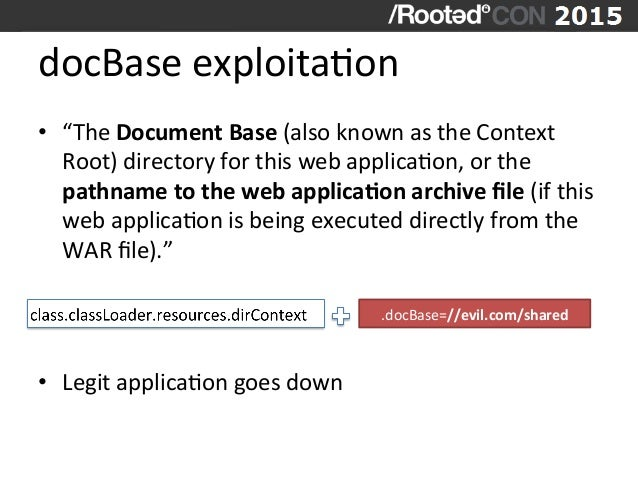 """docBase  exploitaVon   • """"The  Document  Base  (also  known  as  the  Context   Root)  directory  ..."""
