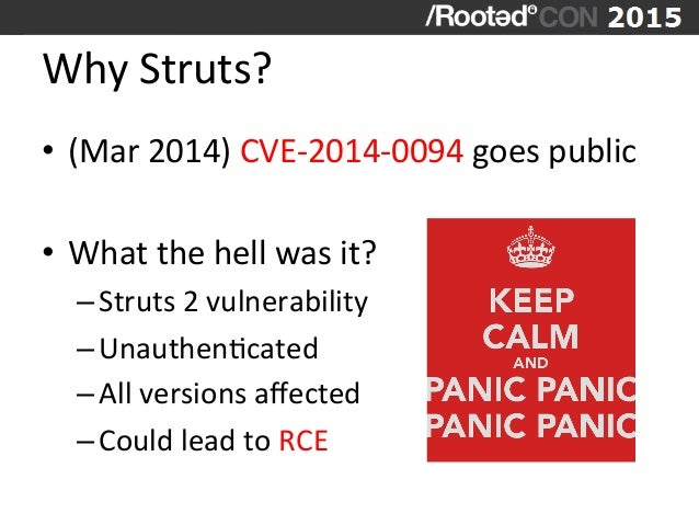 Why  Struts?   • (Mar  2014)  CVE-‐2014-‐0094  goes  public   • What  the  hell  was  it?   –...