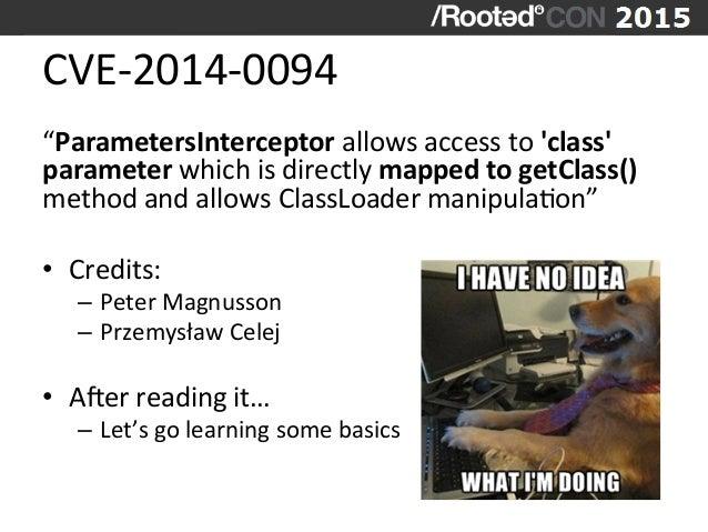 "CVE-‐2014-‐0094   ""ParametersInterceptor  allows  access  to  'class'   parameter  which  is  directly..."