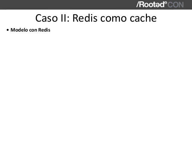 CasoII:Rediscomocache • ModeloconRedis