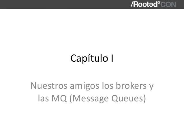 CapítuloI Nuestrosamigoslosbrokersy lasMQ(MessageQueues)