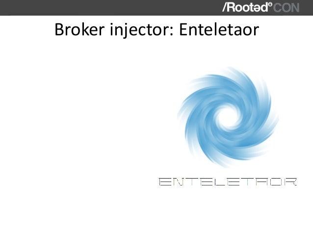 Brokerinjector:Enteletaor