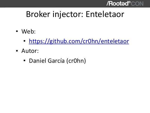 Brokerinjector:Enteletaor • Web: • https://github.com/cr0hn/enteletaor • Autor: • DanielGarcía(cr0hn)