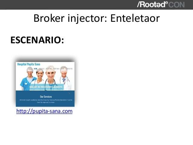 Brokerinjector:Enteletaor ESCENARIO: http://pupita-sana.com