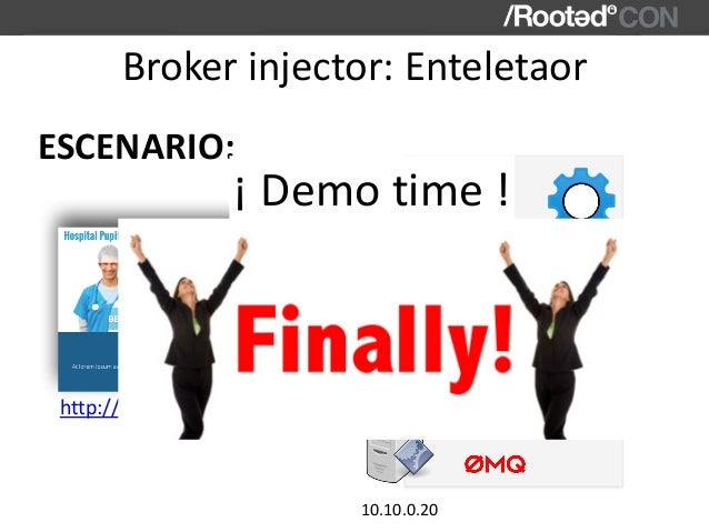 Brokerinjector:Enteletaor ESCENARIO: http://pupita-sana.com WebApp 10.10.0.10 10.10.0.20 Worker ¡Demotime!