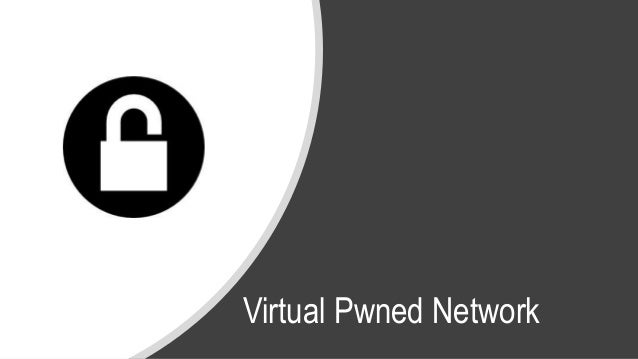 Virtual Pwned Network