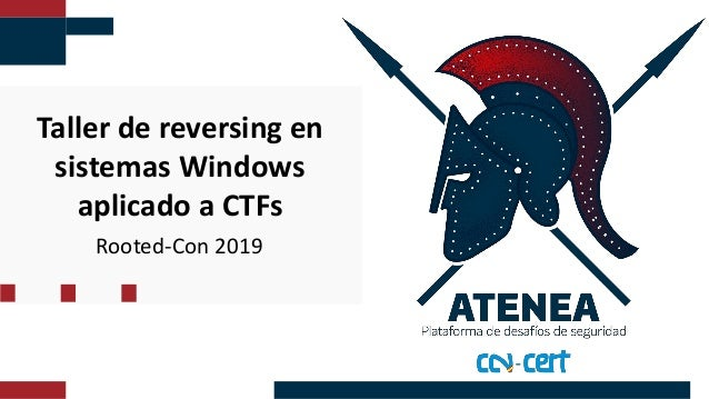 Taller de reversing en sistemas Windows aplicado a CTFs Rooted-Con 2019
