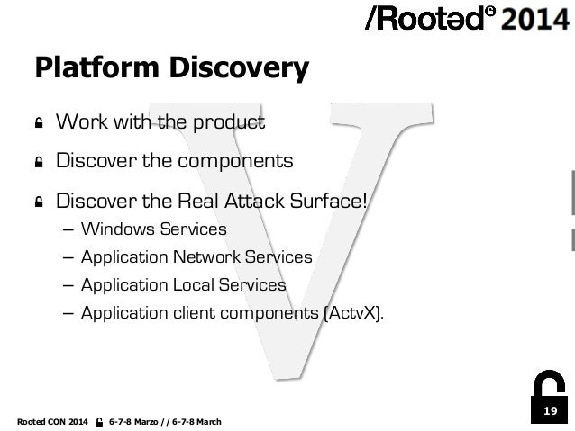 19 Rooted CON 2014 6-7-8 Marzo // 6-7-8 March Platform Discovery !  Work with the product !  Discover the components ! ...