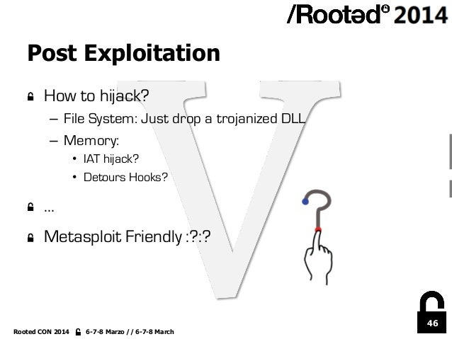 46 Rooted CON 2014 6-7-8 Marzo // 6-7-8 March Post Exploitation !  How to hijack? – File System: Just drop a trojanized ...
