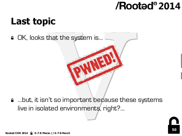 50 Rooted CON 2014 6-7-8 Marzo // 6-7-8 March Last topic !  OK, looks that the system is… !  …but, it isn't so important...