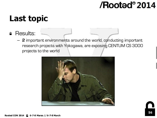 56 Rooted CON 2014 6-7-8 Marzo // 6-7-8 March Last topic !  Results: – 2 important environments around the world, conduc...