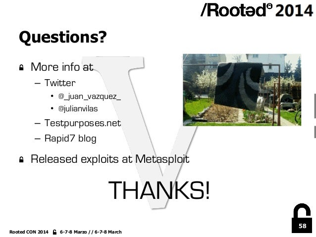 58 Rooted CON 2014 6-7-8 Marzo // 6-7-8 March Questions? !  More info at – Twitter • @_juan_vazquez_ • @julianvilas –...